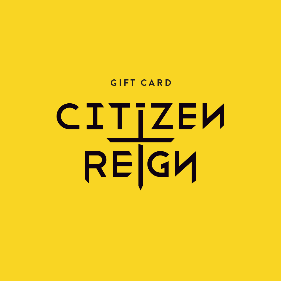 Citizen Reign Gift Card