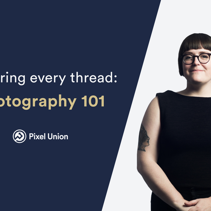 Exploring every thread: Photography 101