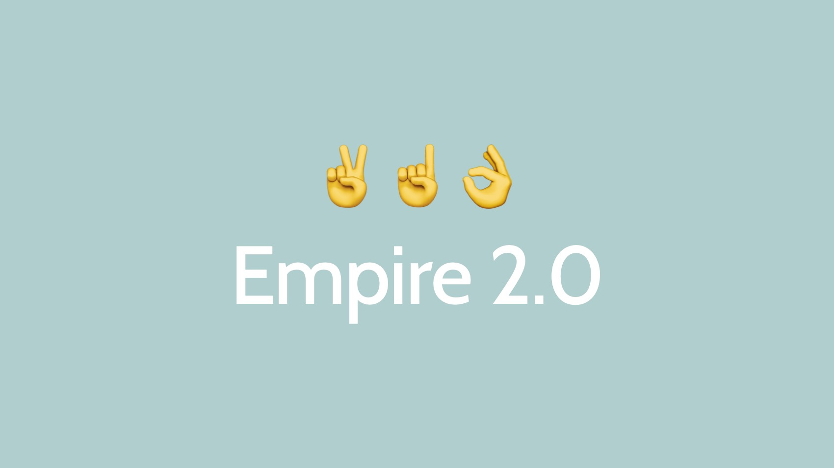 Empire 2.0: Now with even more features and flexibility