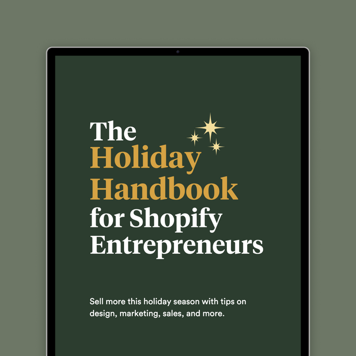 The Holiday Handbook for Shopify Entrepreneurs