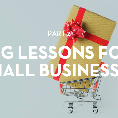 Five lessons small businesses can take from big brands