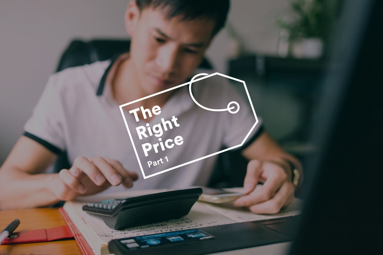 The right price: How much are your products worth?