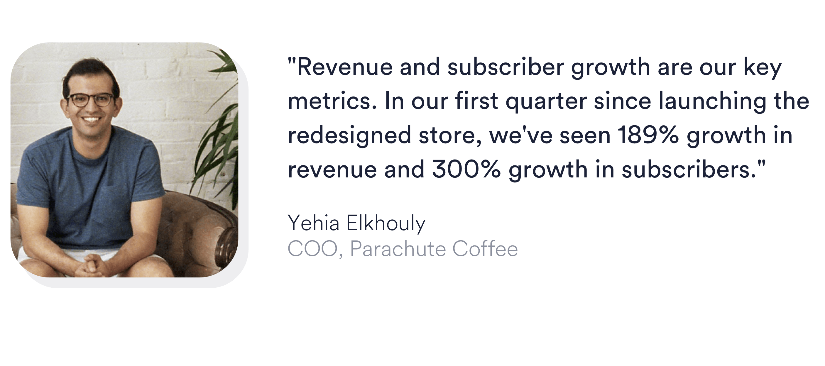 Pull quote reading revenue and subscriber growth are our key metrics. In our first quarter since launching the redesigned store, we've seen 189% growth in revenue and 300% growth in subscribers.