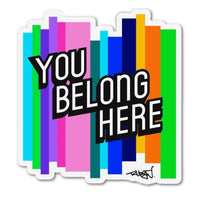 You Belong Here Sticker