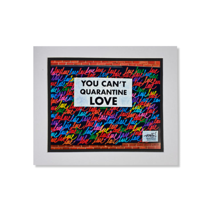 'You Can't Quarantine Love' Print