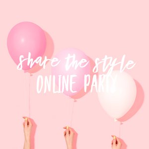 Share the Style Online Parties