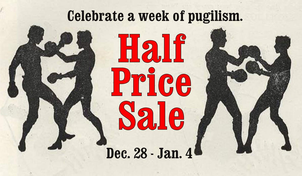 Half Price Sale for Pugilism Week!