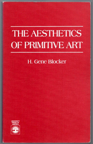 The Aesthetics of Primitive Art by H. Gene Blocker