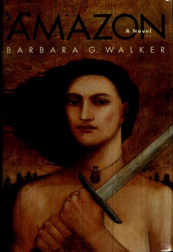 Amazon: A Novel by Barbara G. Walker