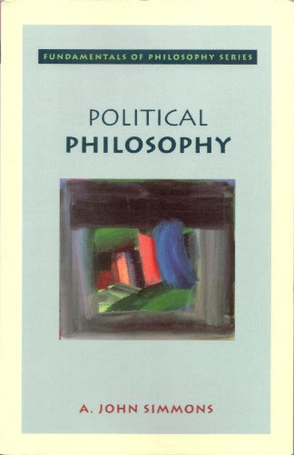 Political Philosophy by A. John Simmons