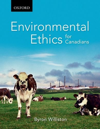Environmental Ethics For Canadians by Byron Williston