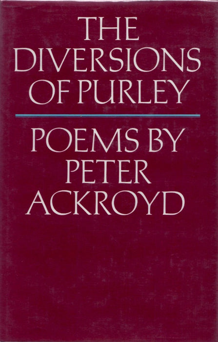 The Diversions of Purley: And Other Poems by Peter Ackroyd