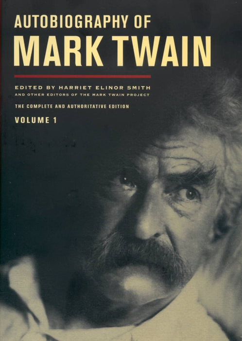 Autobiography of Mark Twain by Mark Twain Vol. 1