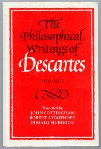 The Philosophical Writings of Descartes Volume I
