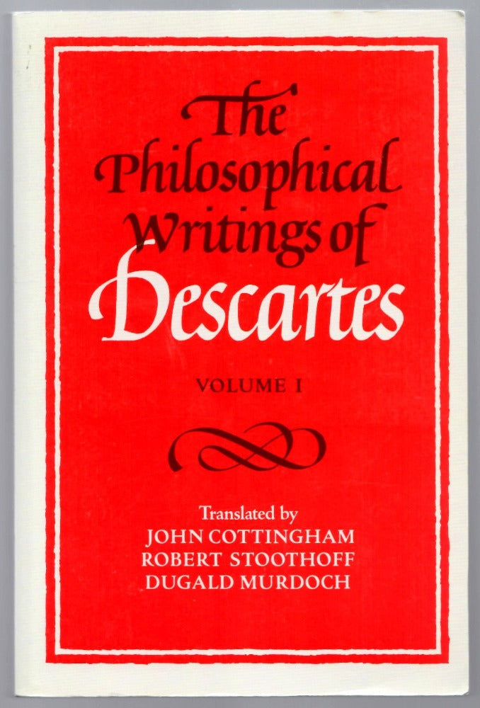 The Philosophical Writings of Descartes Volume 1 by Rene Descartes