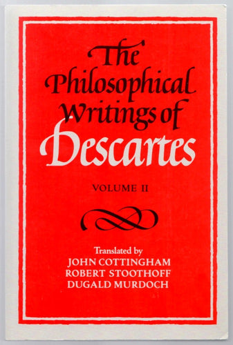 The Philosophical Writings of Descartes Volume II
