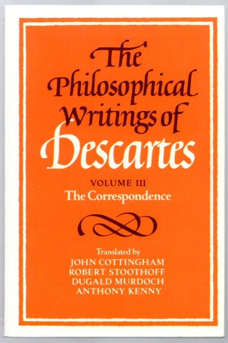 The Philosophical Writings of Descartes Volume 3 by Rene Descartes