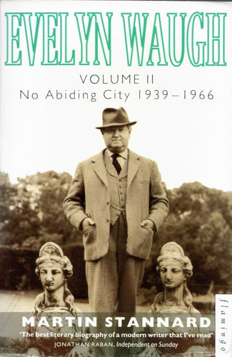 Evelyn Waugh, Volume I and II by Martin Stannard