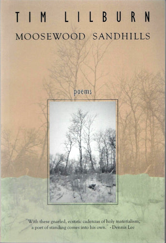 Moosewood Sandhills by Tim Lilburn