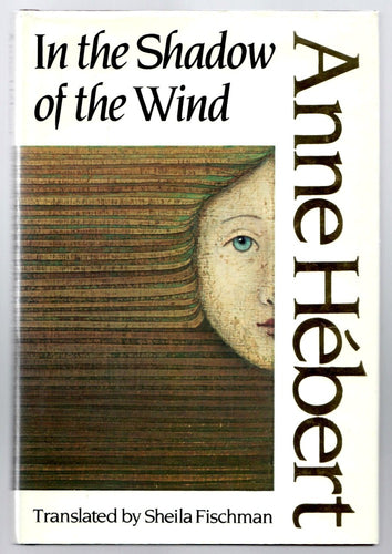 In the Shadow of the Wind by Anne Hebert