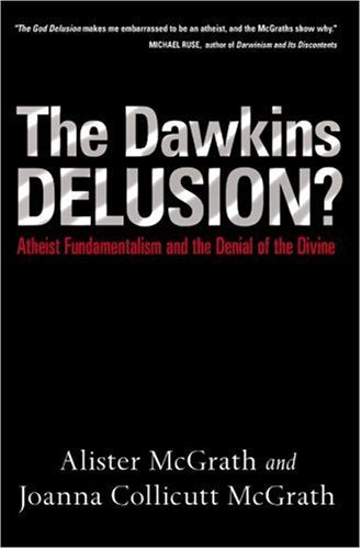 The Dawkins Delusion? by Allistair McGrath; Joanna Collicutt McGrath