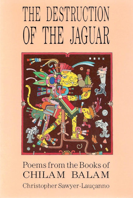 The Destruction of the Jaguar translated by Christopher Sawyer-Laucanno