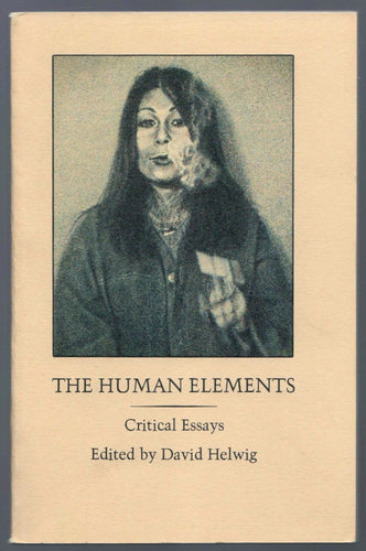 The Human Elements: Critical Essays edited by David Helwig