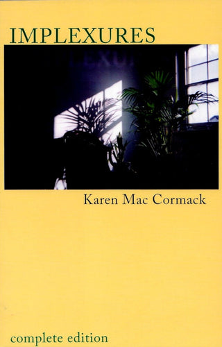 Implexures: Complete Edition by Karen Mac Cormack