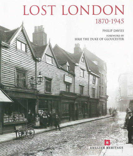 Lost London 1870-1945 by Philip Davies