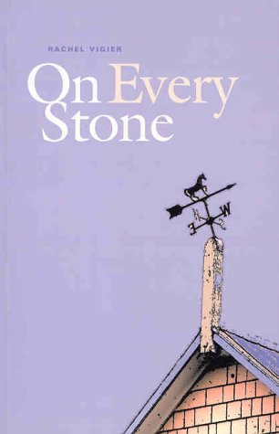 On Every Stone by Rachel Vigier