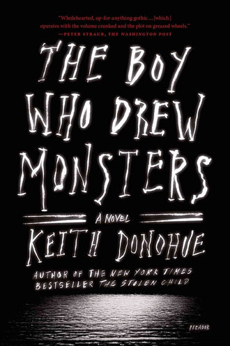 The Boy Who Drew Mosnters by Keith Donohue