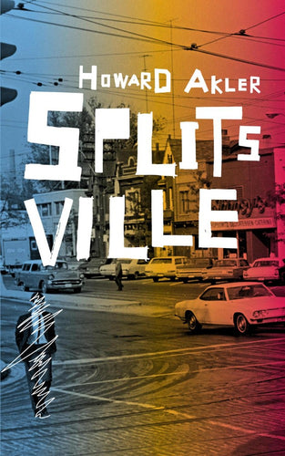 Splitsville by Howard Akler