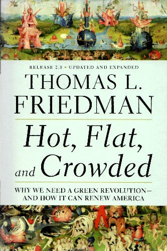Hot Flat and Crowded by Thomas Friedman