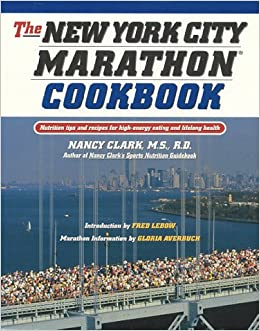 SIGNED The New York City Marathon Cookbook: Nutrition Tips and Recipes for High-Energy Eating and Lifelong Health by Nancy Clark