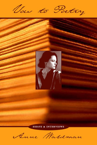 Vow to Poetry by Anne Waldman