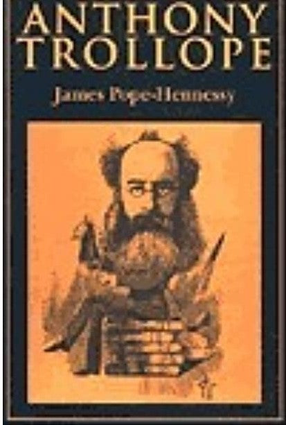 Anthony Trollope by James Pope-Hennessy