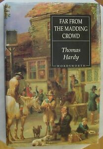Far From the Maddening Crowd by Thomas Hardy
