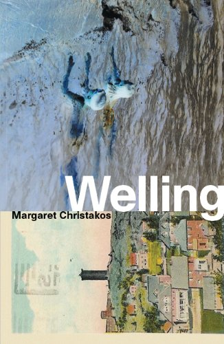 Welling by Margaret Christakos