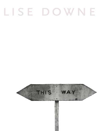 This Way by Lise Downe