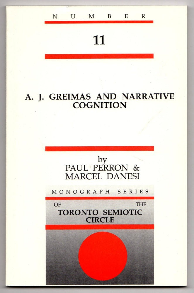 A. J. Greimas and Narrative Cognition by Paul Perron and Marcel Danesi