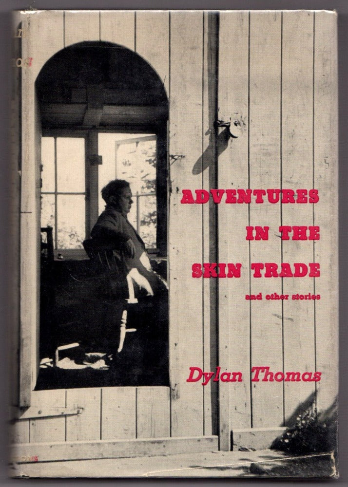 Adventures in the Skin Trade and Other Stories by Dylan Thomas