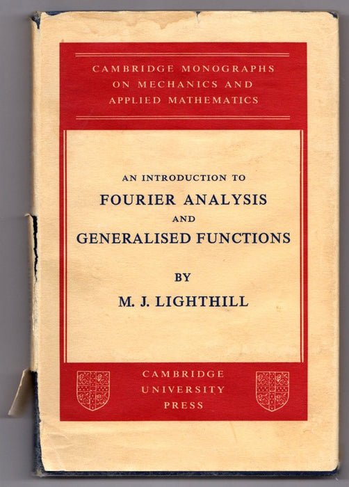 An Introduction to Fourier Analysis and Generalized Functions by M.J. Lighthill