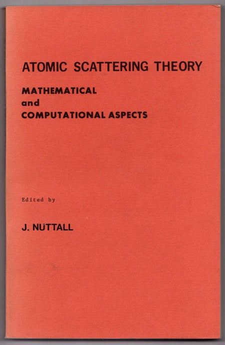 Atomic Scattering Theory edited by J. Nuttall