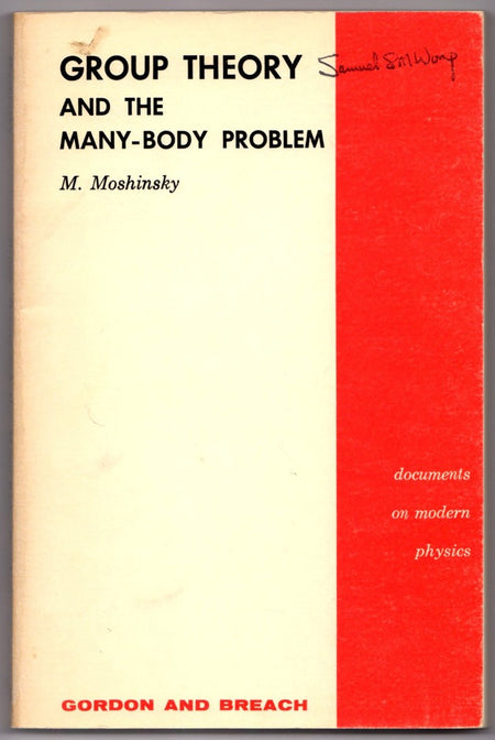 Group Theory and the Many-Body Problem by M. Moshinsky