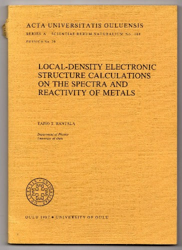 Local-Density Electronic Structure Calculations on the Spectra and Reactivity of Metals by Tapio T. Rantala