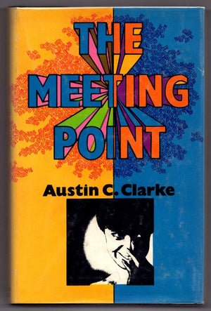 The Meeting Point by Austin C. Clarke First Edition