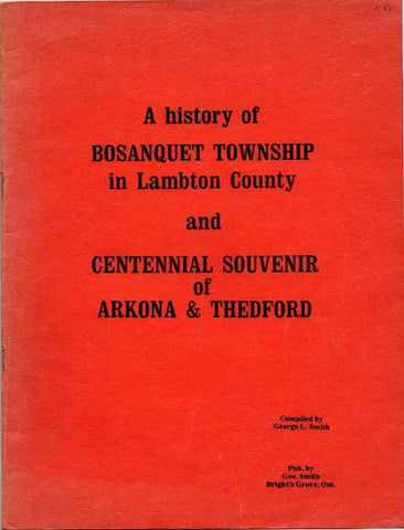 Brown & Dickson Book A History of Bosanquet Township in Lambton County