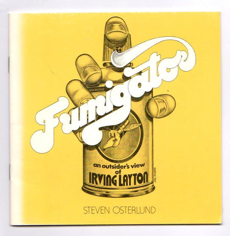 Brown & Dickson Book Fumigator: An Outsider's View of Irving Layton by Steven Osterlund