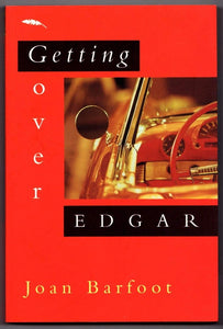 Brown & Dickson Book Getting Over Edgar by Joan Barfoot [First Edition, Signed]