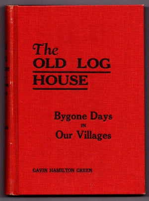 Brown & Dickson Book The Old Log House by Gavin Hamilton Green [Signed]